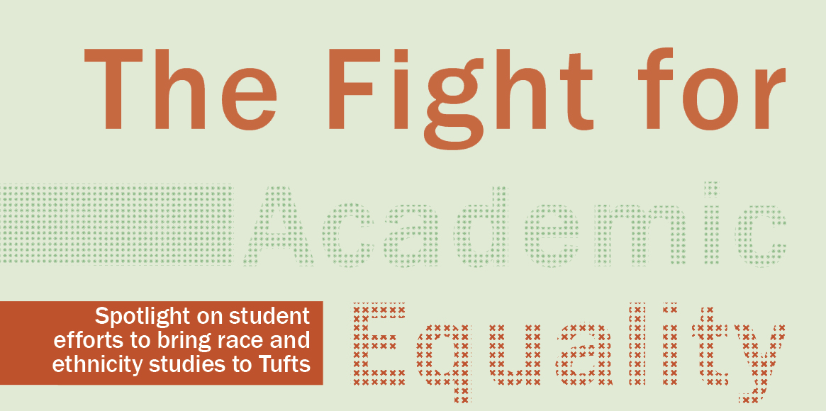 The Fight for Academic Equality: Spotlight on Student Efforts to Bring Race and Ethnicity Studies to Tufts