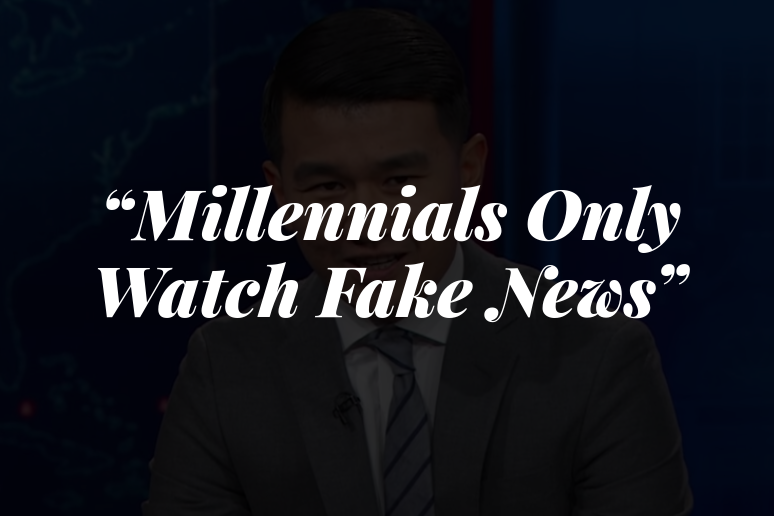 Millennials Only Watch Fake News